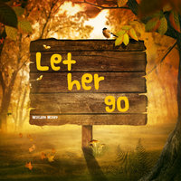 Let Her Go — WIlliam Miller