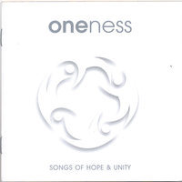 Songs of Hope & Unity — Oneness