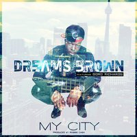 My City (feat. Gord Richards) — Gord Richards, Dreams Brown