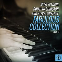 Fabulous Collection, Vol. 3 — Mose Allison, Dinah Washington, Steve Lawrence
