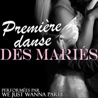 Première danse des mariés — We Just Wanna Party