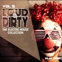 Loud & Dirty, Vol. 15 — сборник