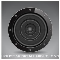 House Music All Night Long — Hector Merida