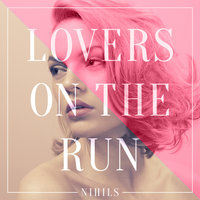 Lovers on the Run — Nihils
