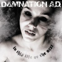 In This Life Or The Next — Damnation A.D.