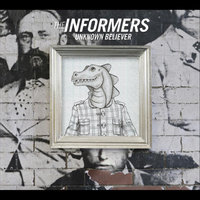 Unknown Believer — The Informers