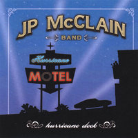 Hurricane Deck — J P McClain Band