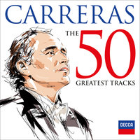 Carreras: The 50 Greatest Tracks — Jose Carreras
