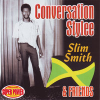 Conversation Stylee - Slim Smith & Friends — сборник