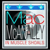 Live in Muscle Shoals — Mac McAnally