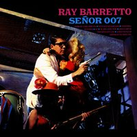 Señor 007 — Ray Barretto