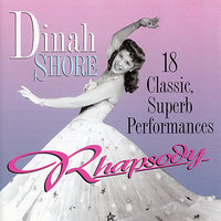 Rhapsody - 18 Classic Performances — Dinah Shore