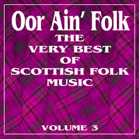 Oor Ain' Folk: The Very Best of Scottish Music, Vol. 3 — Rory Campbell