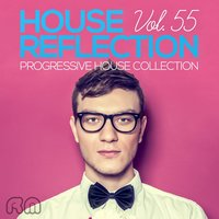 House Reflection - Progressive House Collection, Vol. 55 — сборник