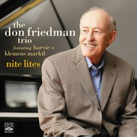 Nite Lites. The Don Friedman Trio — Don Friedman, Harvie S, Klemens Marktl