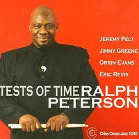 Tests Of Time — Eric Revis, Jimmy Greene, Ralph Peterson, Jeremy Pelt, Orrin Evans