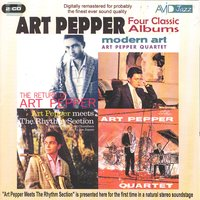Four Classic Albums (The Return Of / Modern Art / Meets The Rhythm Section / The Art Pepper Quartet) — Art Pepper