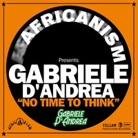 No Time to Think — Gabriele D'Andrea