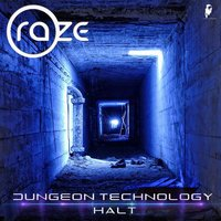 Dungeon Technology / Halt — Raze