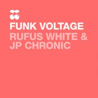 Funk Voltage — Jp Chronic, Rufus White