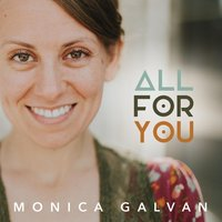 All for You — Monica Galvan