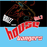 House Bangers Vol.2 — Byron Brizz