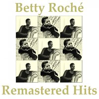 Remastered Hits — Betty Roche