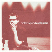 Avalanche — Matthew Good