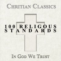 Christian Classics, 100 Religious Standards - In God We Trust — The Band of Hope and Joy