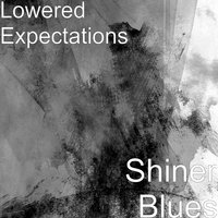 Shiner Blues — Lowered Expectations