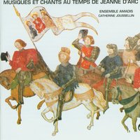 Music and Chants from the Time of Joan of Arc — Ensemble Amadis