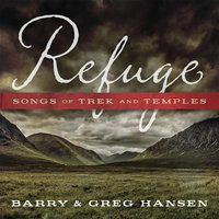 Refuge: Songs of Trek and Temples — Barry Hansen & Greg Hansen