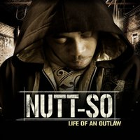 Life Of An Outlaw — Nutt-So
