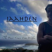 The Power Comes from Within — Iaahden
