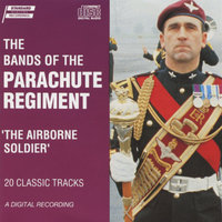 The Airborne Soldier — The Band of the Third Battalion the Parachute Regiment