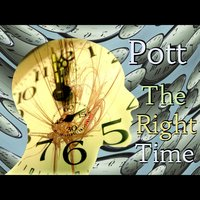 The Right Time — Pott