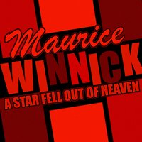 A Star Fell out of Heaven — Maurice Winnick