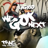 We Got Next (feat. Trae Tha Truth) — Lagato Shine