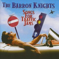 Songs For Traffic Jams — The Barron Knights