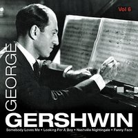 George Gershwin Vol.6 — Джордж Гершвин