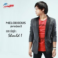 Should I — Melodious Project