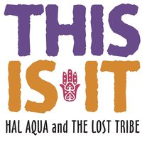 This Is It — Hal Aqua and the Lost Tribe