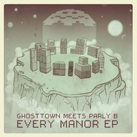 Every Manor EP — Parly B, Ghosttown, Ghosttown, Parly B