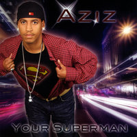 Your Superman — Aziz
