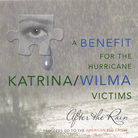 A Benefit for the Hurricane Kartrina/Wilma Victims — After The Rain