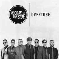 Overture — Hooray for Our Side