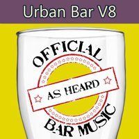 Official Bar Music: Urban Bar, Vol. 8 — Playin' Buzzed