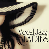 Vocal Jazz Ladies, Vol. 1 — сборник