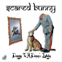 Dancing to a Demon's Lullaby — Scared Bunny