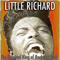 The Original King of Rock and Roll — Little Richard